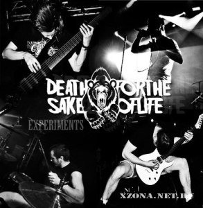 Death for the Sake of Life - Experiments [EP] (2012)