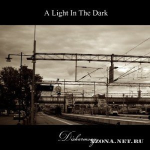 A Light In The Dark - Disharmony [EP] (2012)