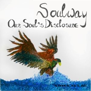 Soulway - Our Soul's Disclosure (2012)
