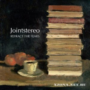 Jointstereo - Refract The Fears (2012)