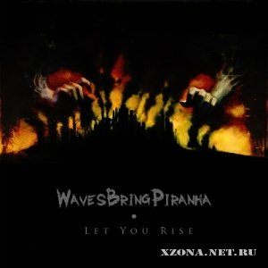 WavesBringPiranha - Let You Rise [Single] (2012)