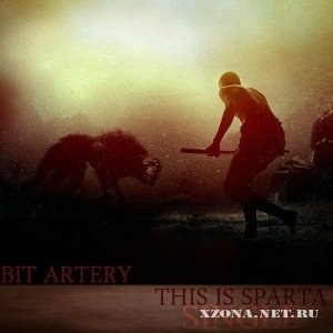 Bit Artery - This is Sparta [Single] (2011)