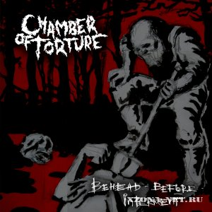 Chamber Оf Torture - Behead Before Interment (2012)