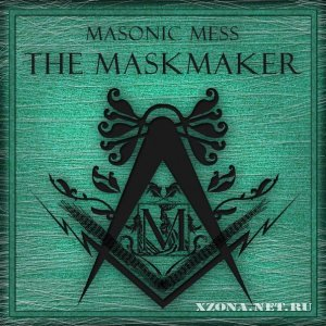 Masonic Mess - The Maskmaker (EP) (2012)