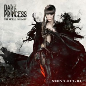 Dark Princess - The World I've Lost (2012)