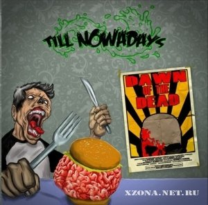 Till Nowadays - Dawn Of The Dead (2012)