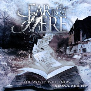 Far from here - The world will know (2012)