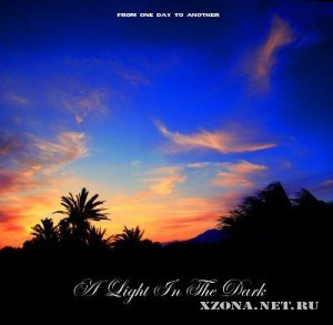 A Light In The Dark - From One Day To Another (2012)