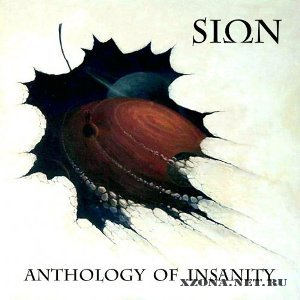 Sion - Antology Of Insanity [EP] (2012)