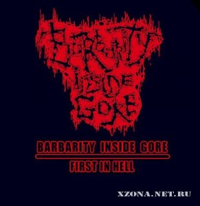 Barbarity Inside Gore - First In Hell (2012)