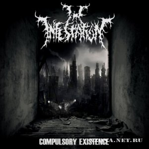 The Infestation - Compulsory Existence [EP] (2012)