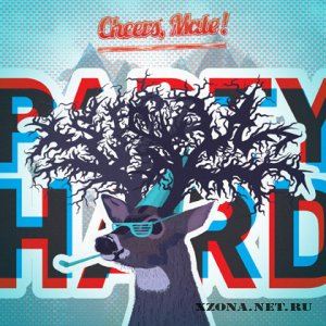 Cheers, Mate! - Party Hard (2012)