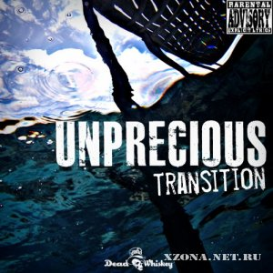Unprecious � Transition(ft. Paul K. of Another Mask)(EP) (2012)