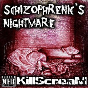 KillScreaM - Schizophrenic's Nightmare (EP) (2012)