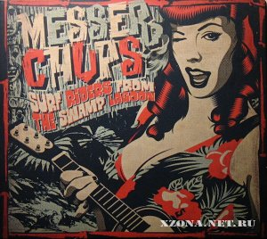 Messer Chups - Surf Riders from the Swamp Lagoon (2011)