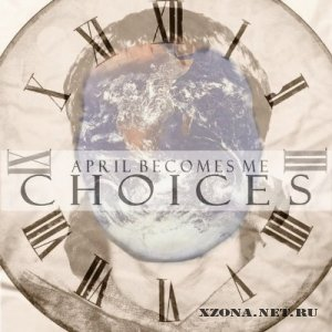 April Becomes Me - Choices [Single] (2012)