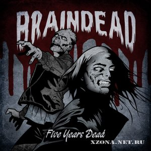 Braindead - Five Years Dead (2012)