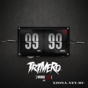 Trimero - Wrong Time [99:99] [EP] (2012)