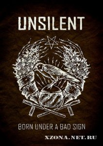 Unsilent - Born under a bad sign (2012)