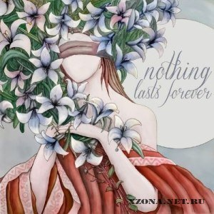 Catch The Sun - Nothing Lasts Forever [Single] (2012)