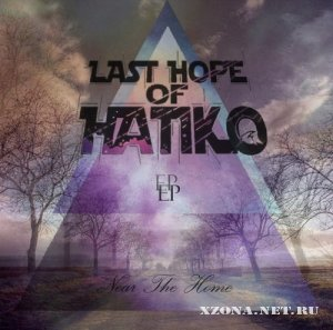Last Hope Of Hatiko - Near The Home (EP) (2012)