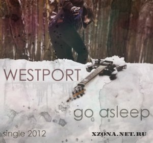 Westport - Go asleep (single) (2012)