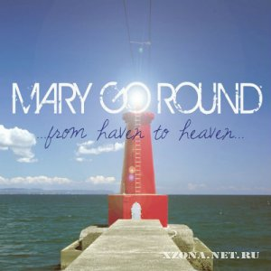 MaryGoRound - From haven to heaven (2012)