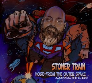 Stoner Train - Hobo From The Outer Space (2012)