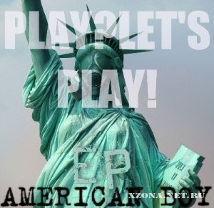 Play?Let's Play! - American Boy [EP] (2012)