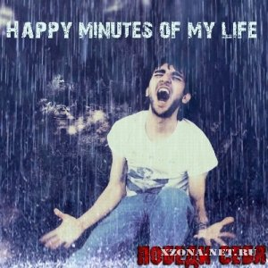 Happy minutes of my life - ������ ���� [EP] (2012)
