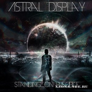 Astral Display - Standing On Precipice [Single] (2012)