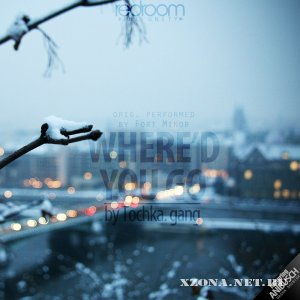 Tochka.gang ft Anibusch – Where'd u go (orig. Fort Minor) (Single) (2012)