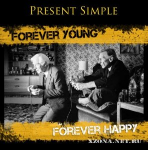 Present Simple - Forever Young, Forever Happy (2012)