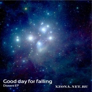 Good Day For Falling - Dissent (EP) (2012)