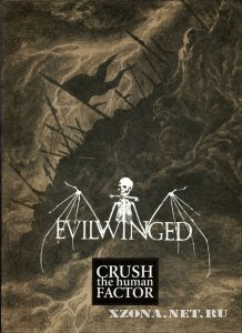 Evilwinged - Crush The Human Factor (2012)