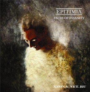 Epitimia - Faces Of Insanity (2012)