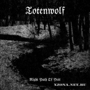 Totenwolf - Night Path Of Pest (2012)