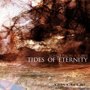 Songs From A Tomb - Tides Of Eternity (2012)