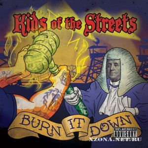 Kids of the Streets - Burn it Down (2012)