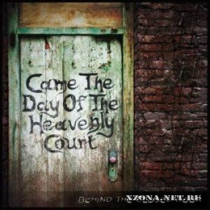 Came The Day Of The Heavently Court - Behind The Closed Door (2012)
