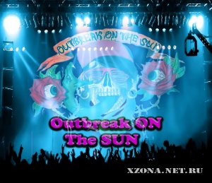 Outbreak On The Sun - DemoEP (2012)