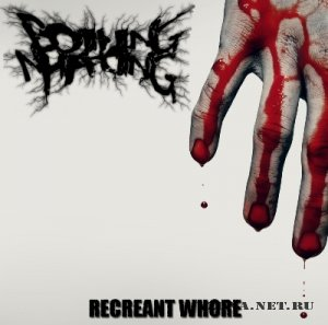 Boiling N' Hating - Recreant Whore [EP] (2012)