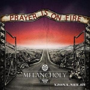 Melancholy - Prayer Is On Fire [Single] (2012)