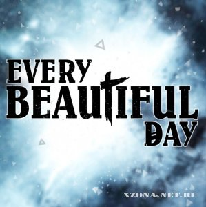 Every Beautiful Day – Мечты (Single) (2012)