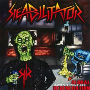 Reabilitator - Global Degeneration (2012)
