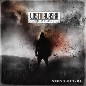 Lost In Alaska - Time of solution (EP)  (2012)