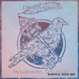 Dreads Fly Too - Intentions, rewards [EP] (2012)