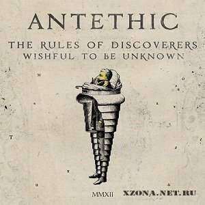 Antethic - The Rules of Discoverers Wishful to Be Unknown (2012)