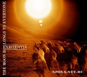 The Moon Belongs To Everyone - Existentia (2012)