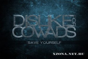 Dislike For Cowards - Save Yourself [Single] (2012)